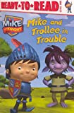 Mike and Trollee in Trouble, Maggie Testa, 0606270507