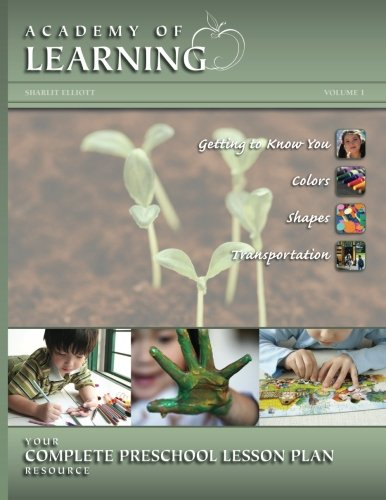ACADEMY of LEARNING Your Complete Preschool Lesson Plan Resource - Volume 1 (Preschool Lesson Plans)