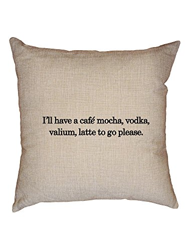 Vodka Cafe Mocha (Hollywood Thread Coffee - I'll Have A Cafe Mocha, Vodka, Valium, Latte to Decorative Linen Throw Cushion Pillow Case with Insert)