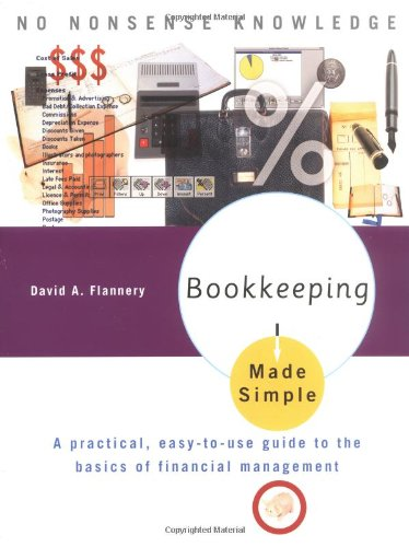 Bookkeeping Made Simple: A Practical, Easy-to-Use Guide to the Basics of Financial - Gift Simple Guide Real