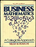 Business Mathematics : A Collegiate Approach, Roueche, Helda, 0131052217