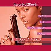 Can't Keep a Bad Bride Down: Angel Crawford, Book 3 | Miranda Parker
