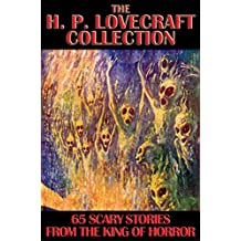 The H. P. Lovecraft Collection: 65 Scary Stories from the King of Horror