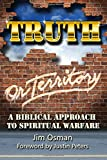 Truth or Territory: A Biblical Approach to Spiritual Warfare