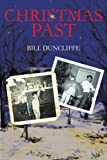 Christmas Past, Bill Duncliffe, 0595224229