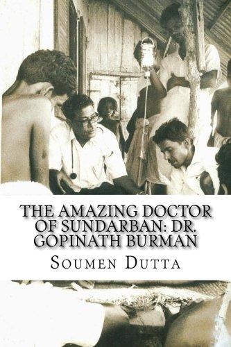 The Amazing Doctor of Sundarban: Dr. Gopinath Burman: The Biography of Dr. Gopinath Burman, the Former Secretary of the