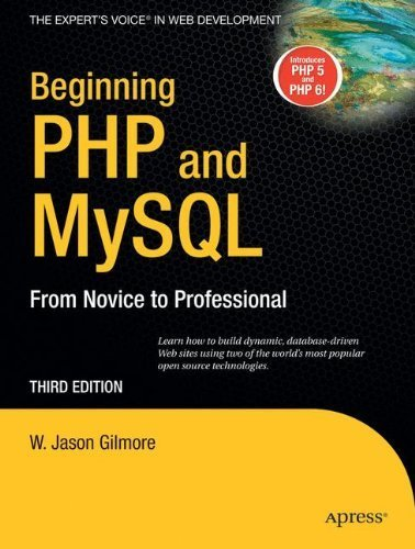 Beginning PHP and MySQL: From Novice to Professional by W Jason Gilmore (2008-03-27)