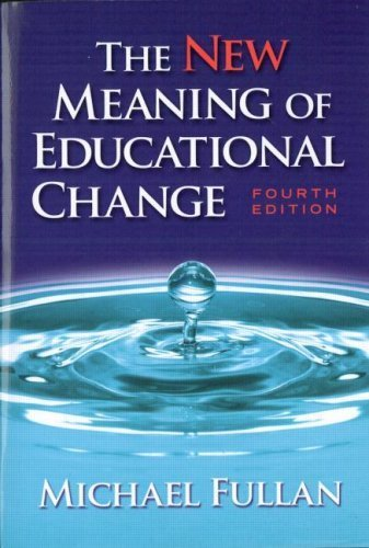 The New Meaning of Educational Change by Michael Fullan (2007-04-26) (Michael Fullan The New Meaning Of Educational Change)