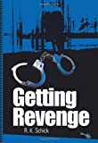 Getting Revenge, R. Schick, 0595346847