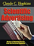 Scientific Advertising (Annotated): From the First Great Copywriter (Masters of Marketing Secrets Book 10)