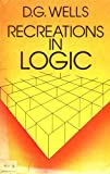 Recreations in Logic, D. G. Wells, 0486238954