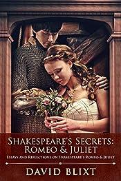 Shakespeare's Secrets - Romeo & Juliet: Essays and Reflections on Shakespeare's Romeo & Juliet
