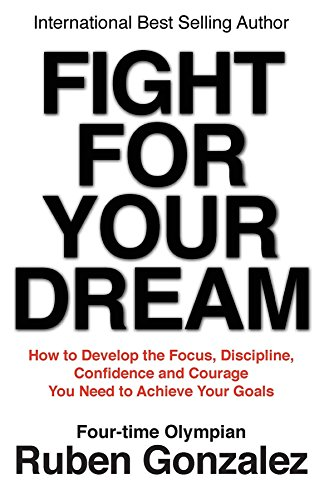 Amazon fight for your dream how to develop the focus fight for your dream how to develop the focus discipline confidence and courage fandeluxe Choice Image