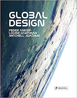 Global Design: Peder Anker, Louise Harpman, Mitchell Joachim ...