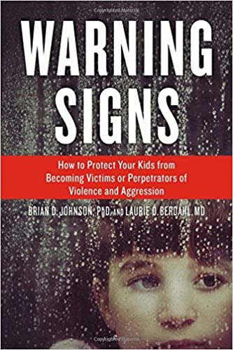 Amazon warning signs how to protect your kids from becoming amazon warning signs how to protect your kids from becoming victims or perpetrators of violence and aggression 9781613730423 brian d johnson fandeluxe Choice Image
