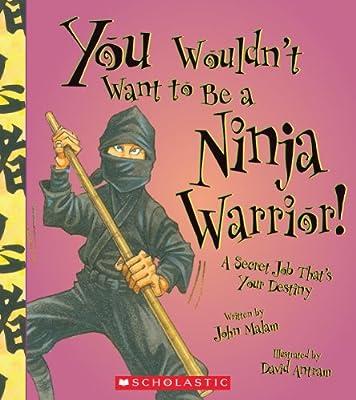 You Wouldnt Want to Be a Ninja Warrior!: Amazon.es: John ...
