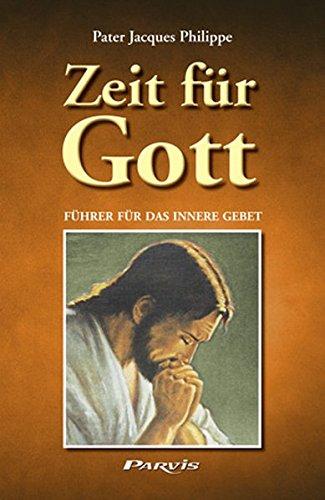 Zeit für Gott: Führer für das innere Gebet