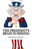The President's Brain Is Missing, Albert Jack, 1494490757