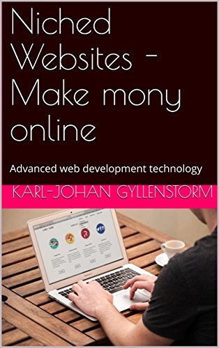 Niched Websites - Make mony online: Advanced web development - Online Monies