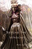 Beyond the Window, Gillott, Alan, 0906744385