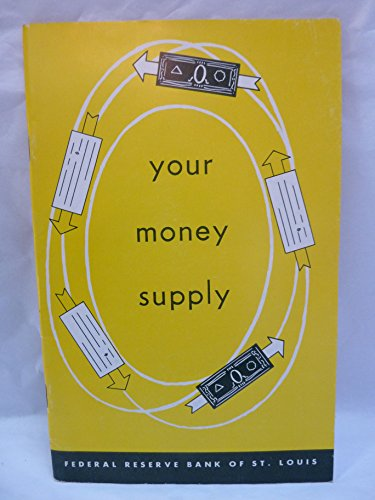 (Your Money Supply: Federal Reserve Bank of St. Louis)