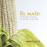 img - for El Ma z: Nuestro rostro, nuestro coraz n (Spanish Edition) book / textbook / text book