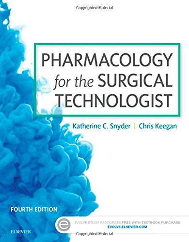 Pharmacology for the Surgical Technologist, 4e by Elsevier