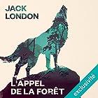 L'Appel de la forêt | Livre audio Auteur(s) : Jack London Narrateur(s) : Mathieu Barrabès