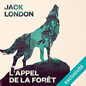 Top L'Appel de la forêt Livre audio | Jack London | Audible.fr UJ41