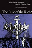 The Rule of the Rich?: Adam Smith's Argument Against Political Power, Susan E. Gallagher, 0271024968