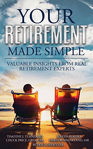 Your Retirement Made Simple: Valuable Insights from Real Retirement Experts