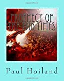 Prophecy of the End Times, Paul Hoiland, 1482778874