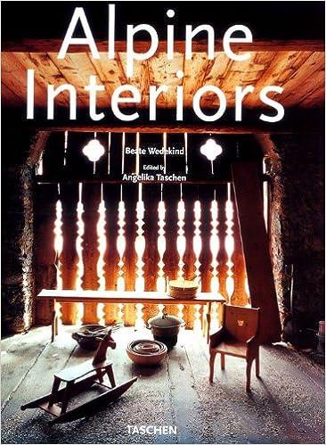 5d3bcbd9fa44 Alpine Interiors (Interiors (Taschen)) (English, French and German Edition)   Beate Wedekind, TASCHEN  9783822876367  Amazon.com  Books