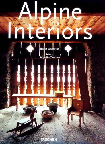 Alpine Interiors (Interiors (Taschen)) (English, French and German Edition) (Alpine Ornament)