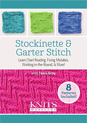 (Stockinette and Garter Stitch: Learn Chart Reading, Fixing Mistakes, Working in the Round, and More!)