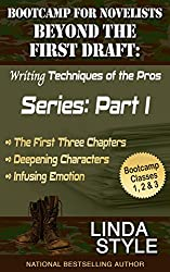 Bootcamp for Novelists Beyond the First Draft: Writing Techniques of the Pros: Series: Part I (Bootcamp for Novelists Beyond the First Draft: Writing Techniques of the Pros Series: Part I Book 1)