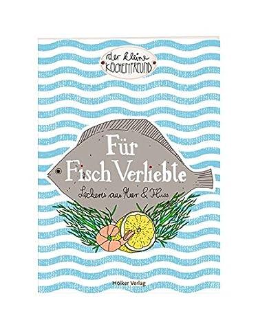 Hölker 333936 Der kleine Küchenfreund: Für Fisch Verliebte: Amazon ...
