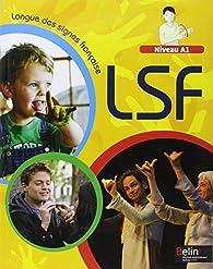 Manuel langues des signes française - Niveau A1 par Stéphane Gonzalez