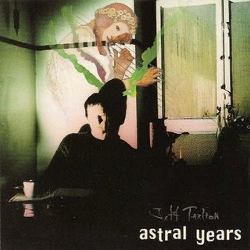 Jeff Tarlton Astral Years
