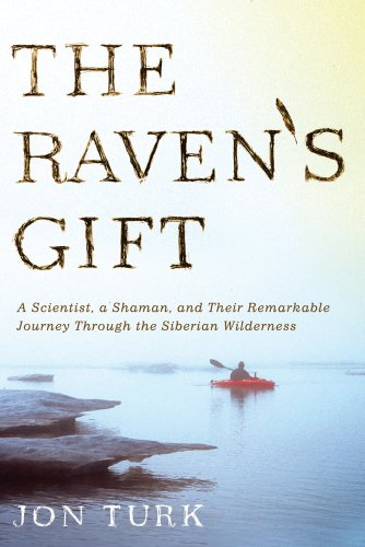 Image of The Raven's Gift: A Scientist, a Shaman, and Their Remarkable Journey Through the Siberian Wilderness