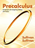 Precalculus Enhanced with Graphing Utilities (6th Edition) 6th Edition