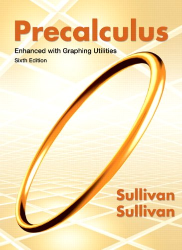 Precalculus Enhanced with Graphing Utilities (6th Edition)