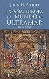 España, Europa y el mundo de ultramar (1500-1800) (Historia)