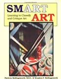 img - for Smart Art: Learning to Classify and Critique Art by Hollingsworth EdD, Patricia, Hollingsworth, Stephen F. (June 1, 1989) Paperback book / textbook / text book