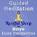Guided Meditation Restful Sleep for Boys | Elise Thornton