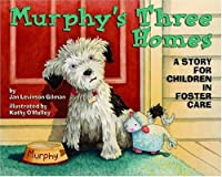 Murphy's Three Homes: A Story For Children In