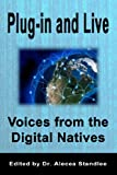 Plug-in and Live: Voices from the Digital Natives