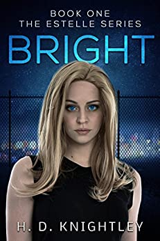 Bright (The Estelle Series Book 1) by [Knightley, H. D.]