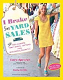 I Brake for Yard Sales: And Flea Markets, Thrift