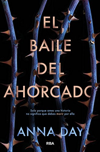 Amazon Com El Baile Del Ahorcado Ficcion Ya Spanish Edition